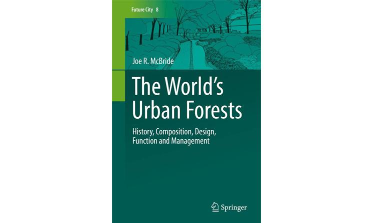 《The World's Urban Forests: History, Composition, Design, Function and Management》