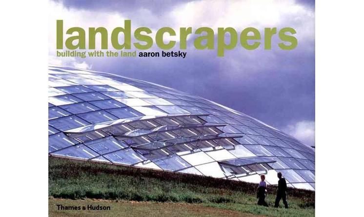 《Landscrapers: Building with the Land》